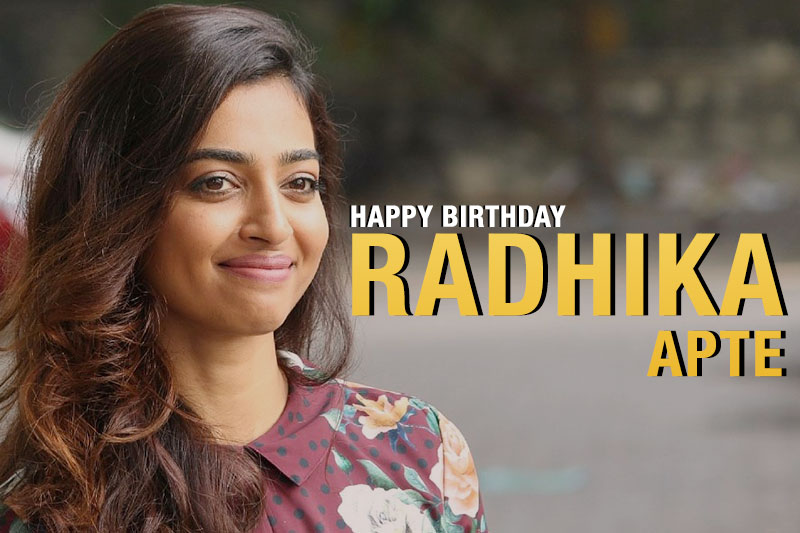 Happy birthday Radhika Apte