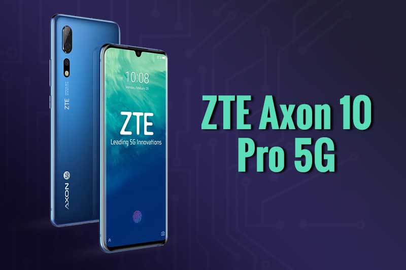 ZTE Axon 10 Pro 5G Launched with 6 4-inch FHD+AMOLED display