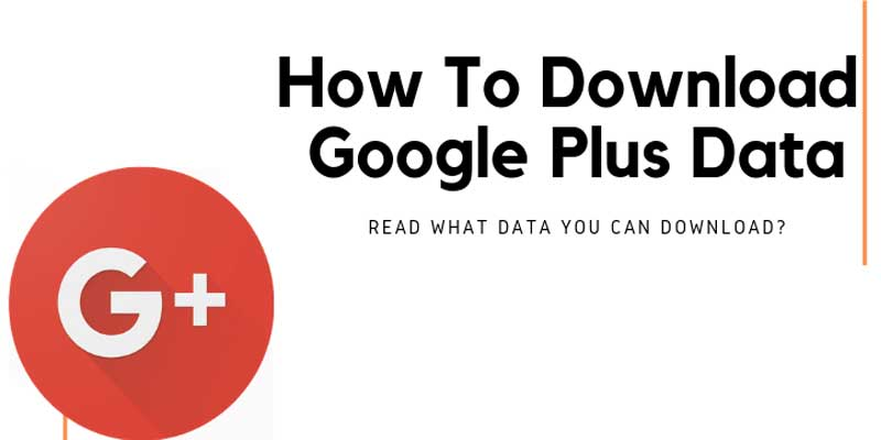 How To Download Google Plus Data