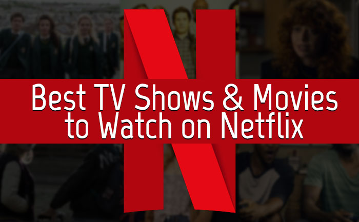 The best TV shows & Movies to watch on Netflix in August 2019
