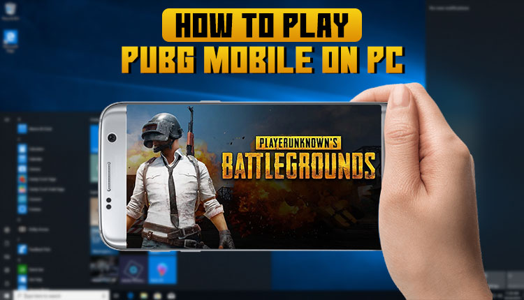 How To Play PUBG Mobile On PC, Laptop Using Android Emulators?