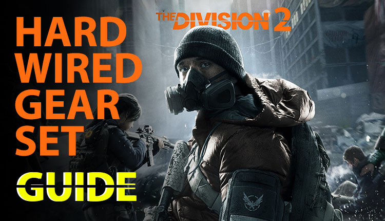 Guide: The Division 2 Hard Wired Gear Set, Bonuses