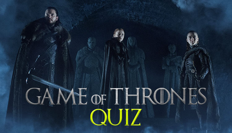 game of thrones quiz 2019