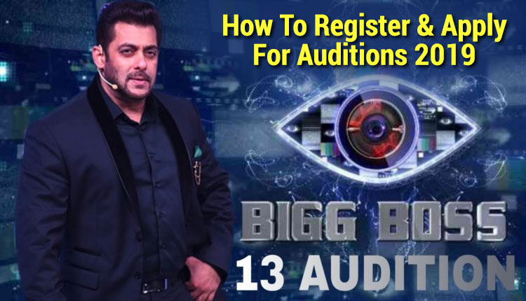 Bigg Boss Season 13: How To Register & Apply For Auditions 2019