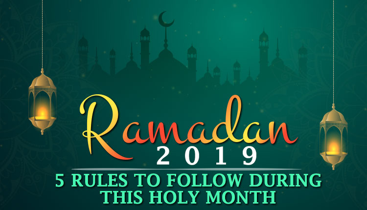 Ramadan 2019: These Five Rules You Must Follow During