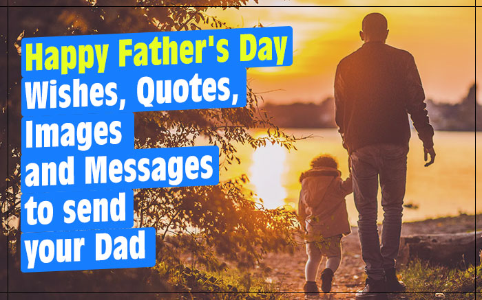 Happy Father's Day 2020: Wishes, Quotes and Images to Share With Your Dad