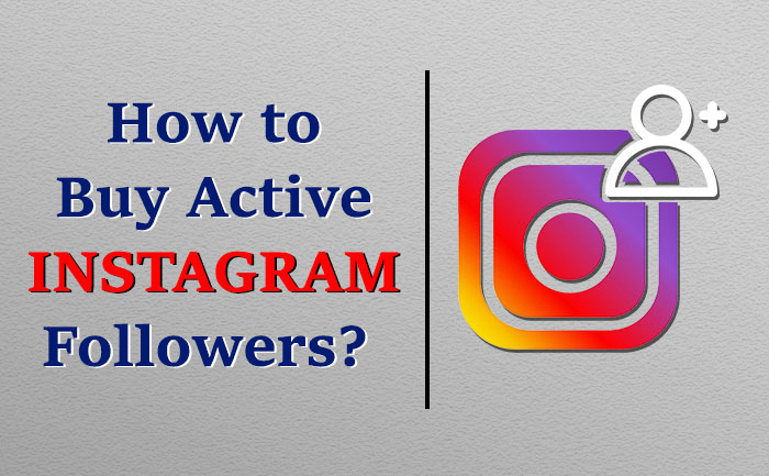 How to Buy Active or Real Instagram Followers at Cheap Price in 2019