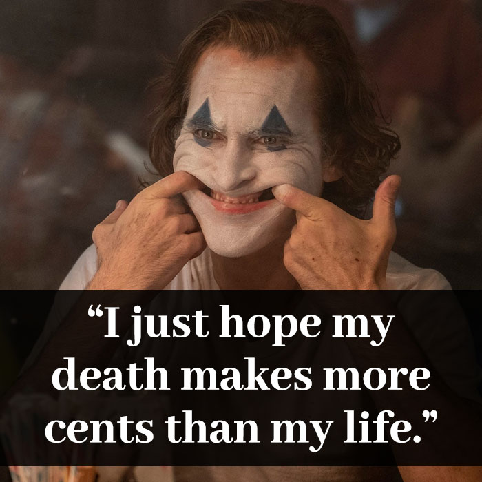 """I just hope my death makes more cents than my life."""