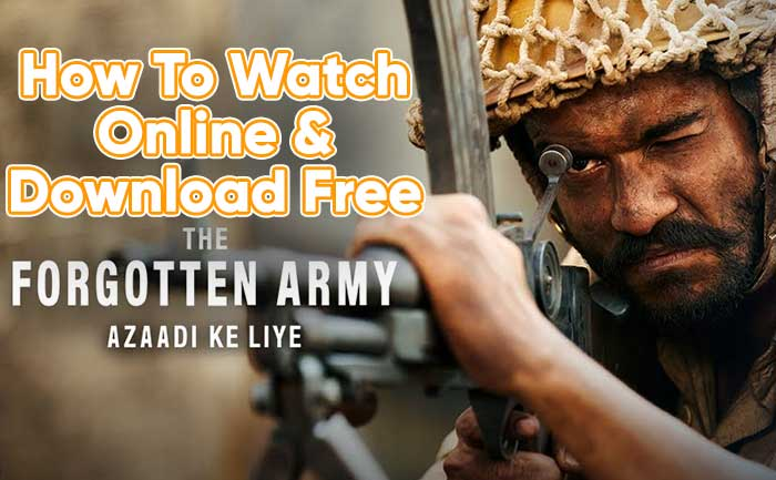 The Forgotten Army Watch Online Download